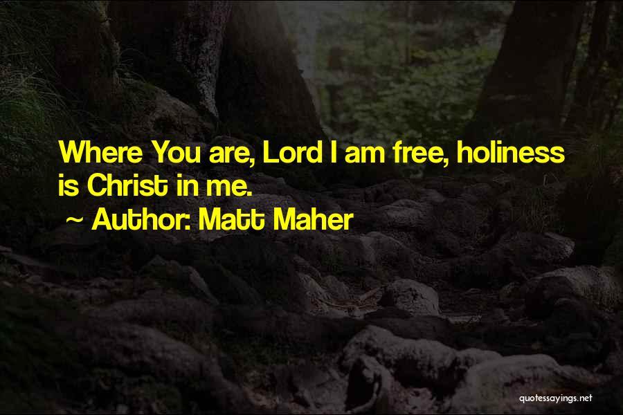 Matt Maher Quotes 577223