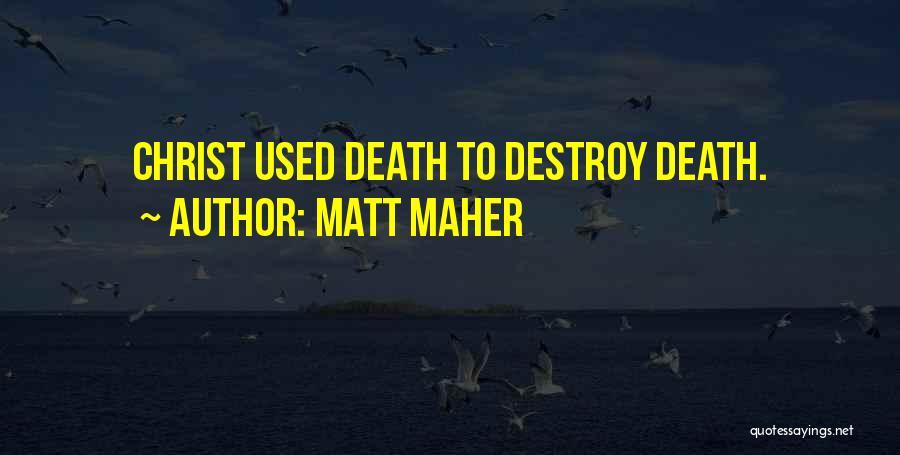 Matt Maher Quotes 984181