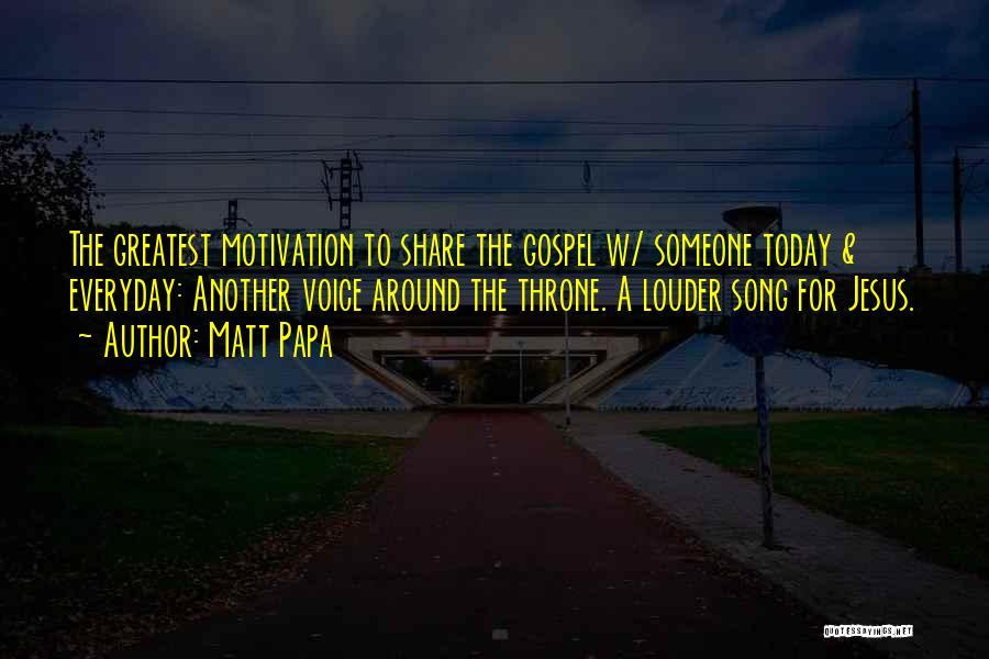 Matt Papa Quotes 1466474