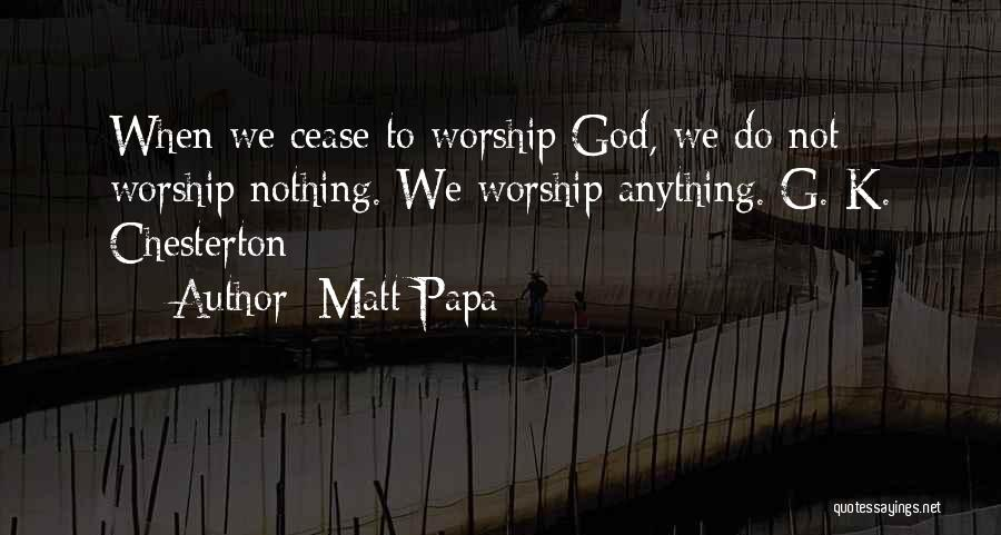 Matt Papa Quotes 1613513