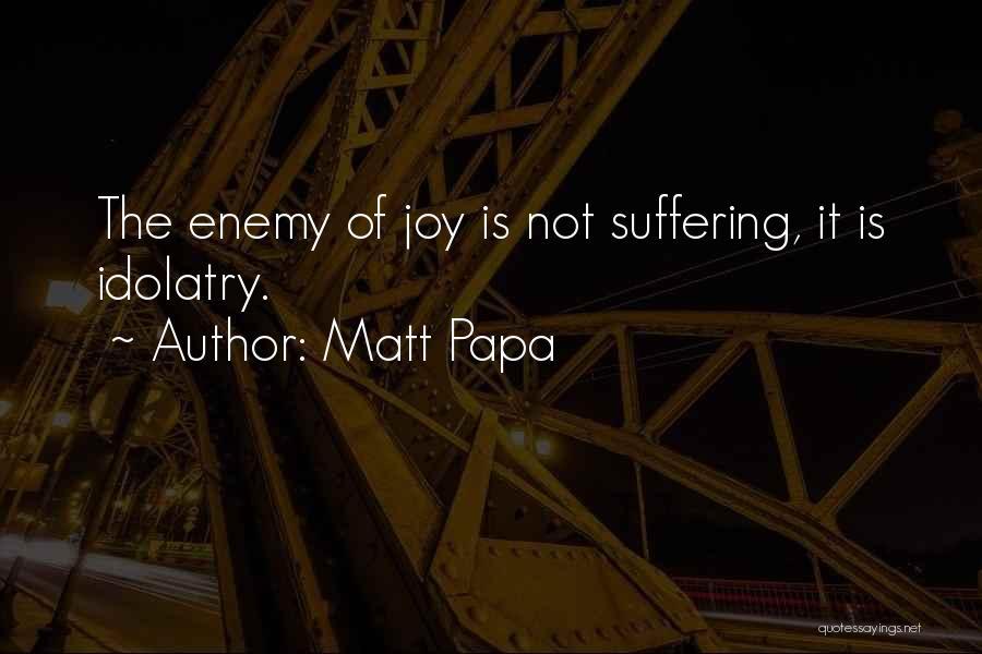 Matt Papa Quotes 1881425