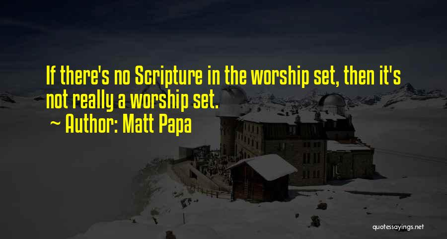 Matt Papa Quotes 268628
