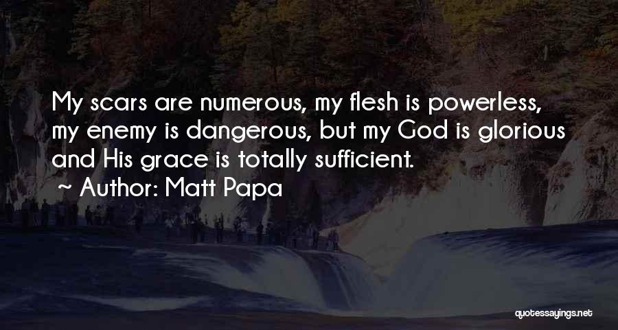 Matt Papa Quotes 480839