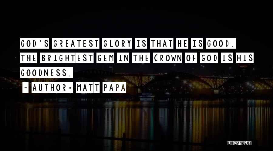 Matt Papa Quotes 516947