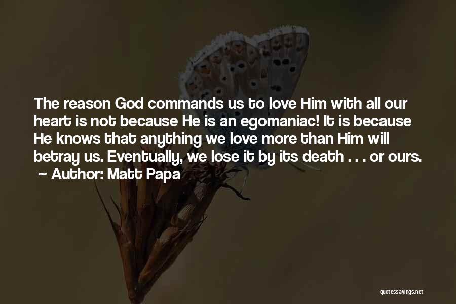 Matt Papa Quotes 690455