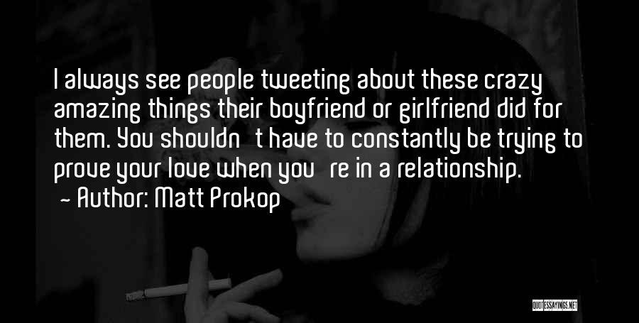 Matt Prokop Quotes 1274145