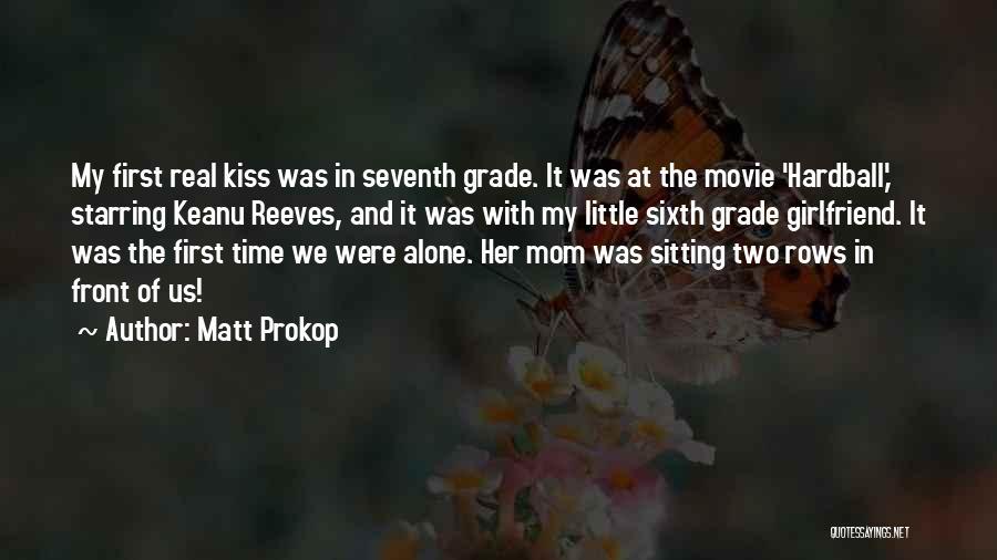Matt Prokop Quotes 1814807
