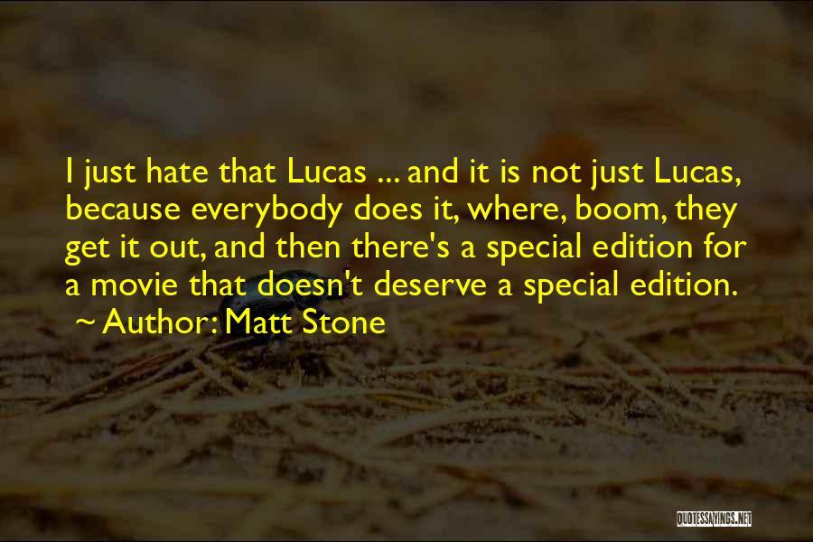 Matt Stone Quotes 1260691