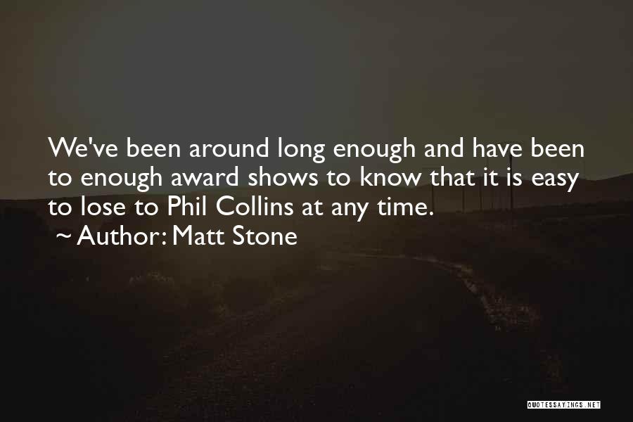 Matt Stone Quotes 1543164