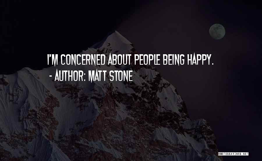 Matt Stone Quotes 1544808