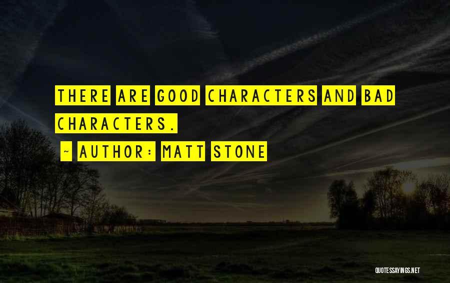 Matt Stone Quotes 1720135
