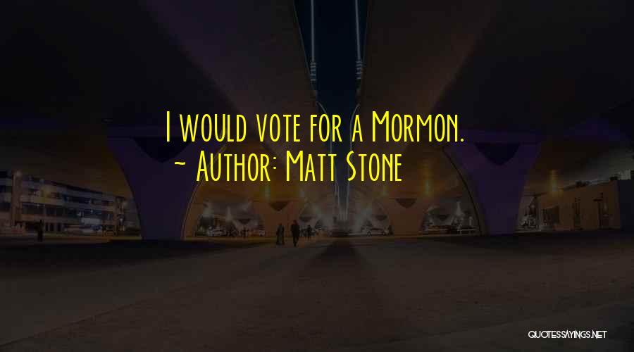 Matt Stone Quotes 1865887