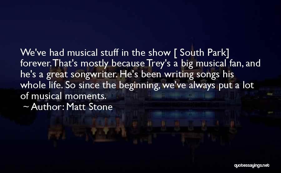 Matt Stone Quotes 2184804