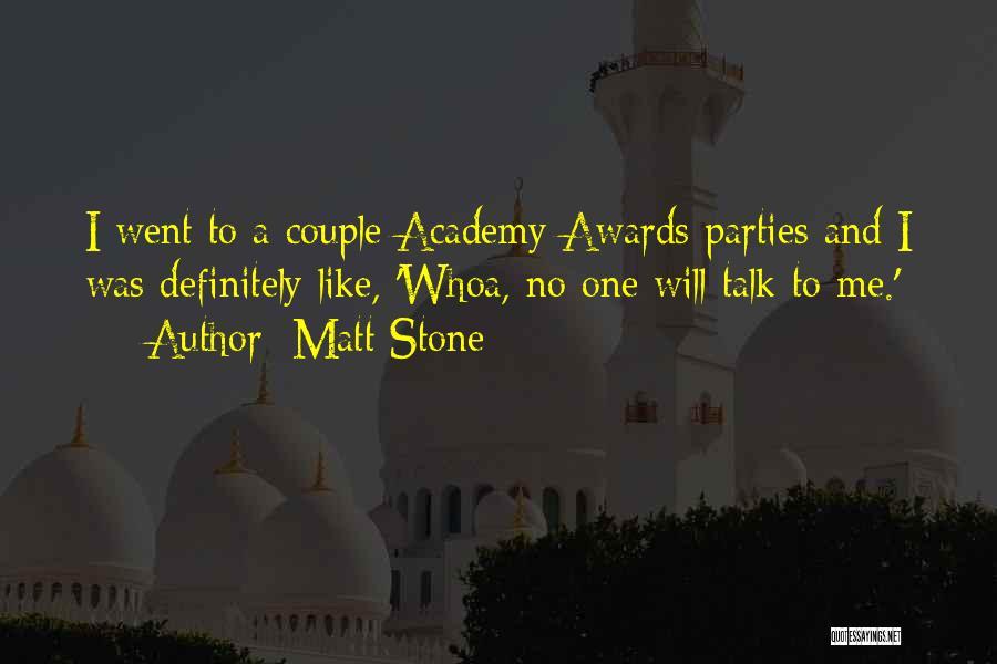 Matt Stone Quotes 227735
