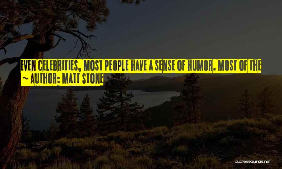Matt Stone Quotes 288011