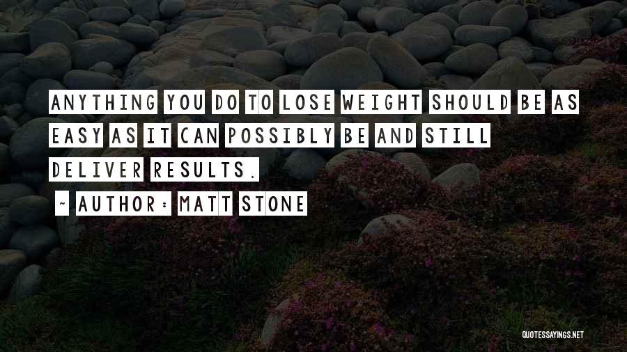Matt Stone Quotes 451196