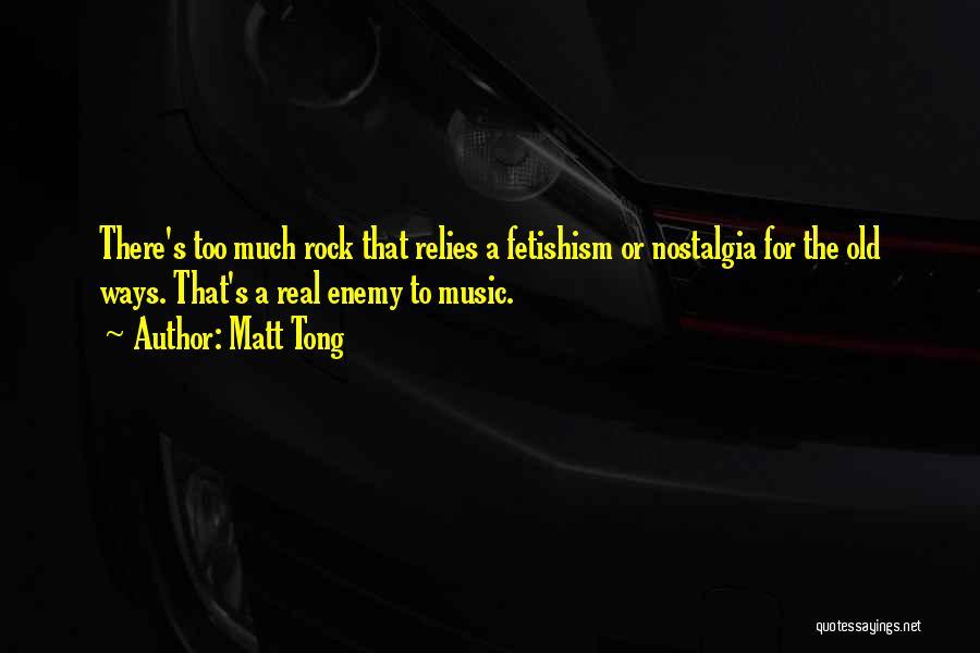 Matt Tong Quotes 1175741