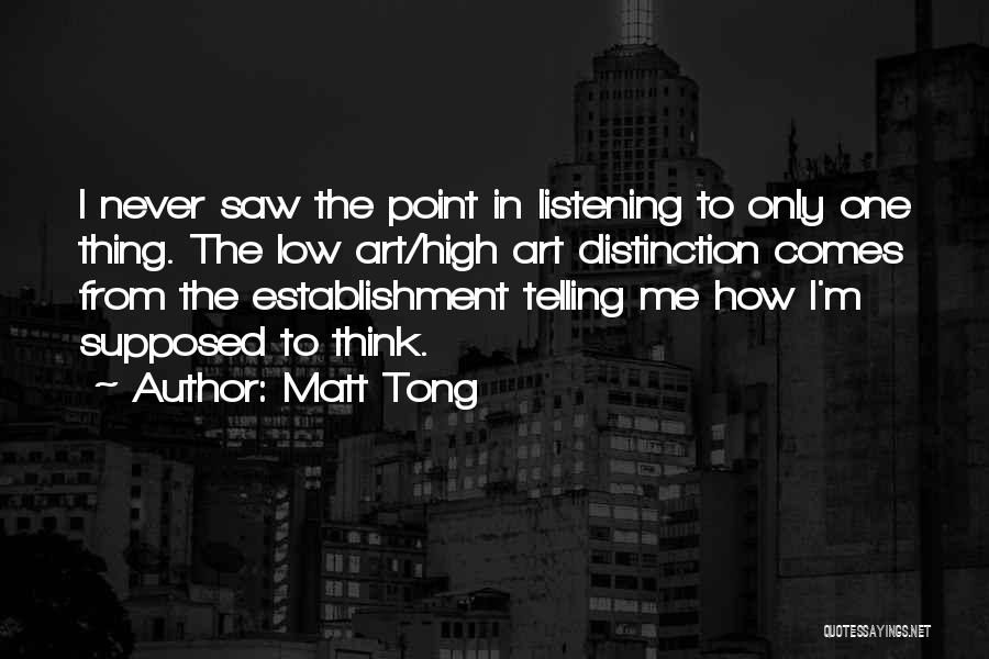 Matt Tong Quotes 1283454