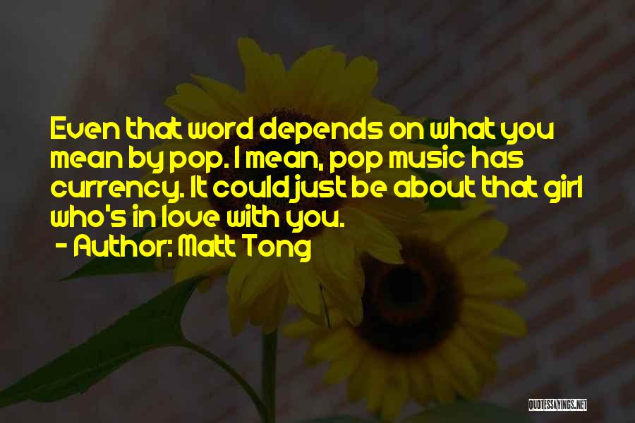 Matt Tong Quotes 1418479