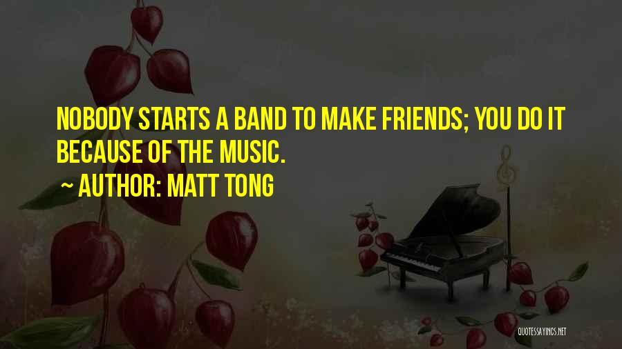 Matt Tong Quotes 1476681