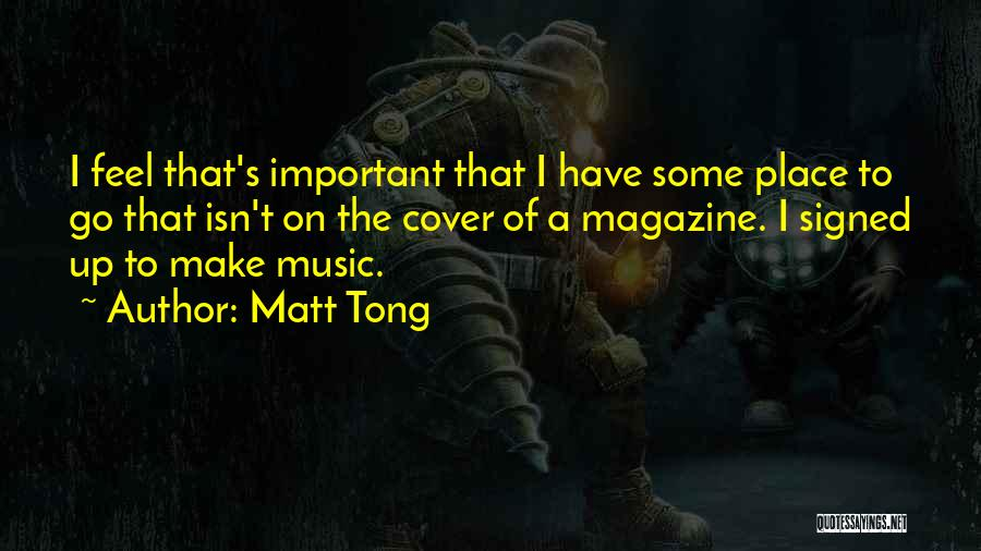 Matt Tong Quotes 1556995