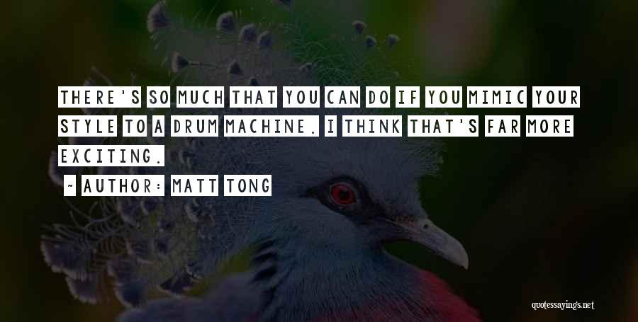 Matt Tong Quotes 1825930