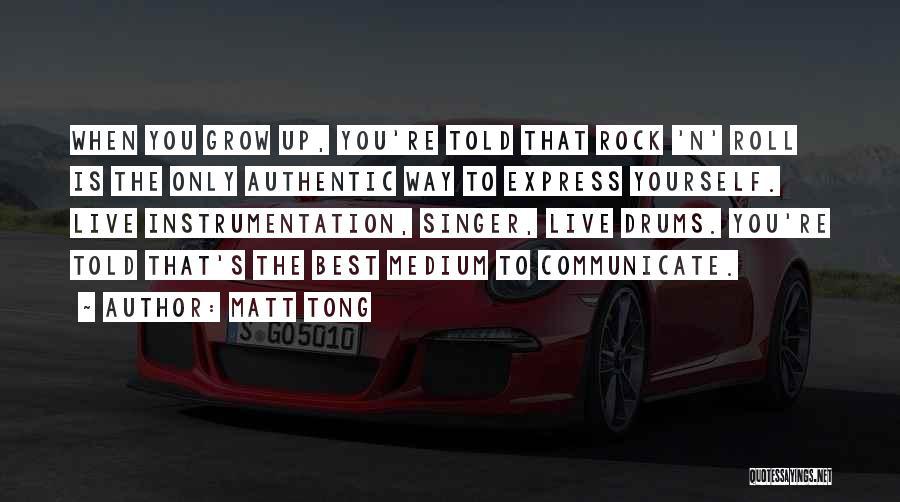 Matt Tong Quotes 1911798