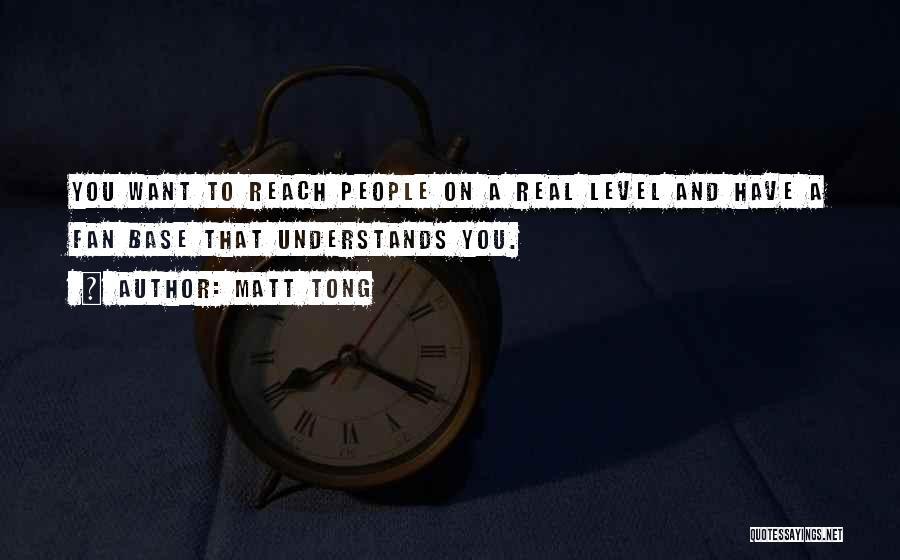 Matt Tong Quotes 1989618