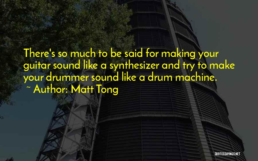 Matt Tong Quotes 241155