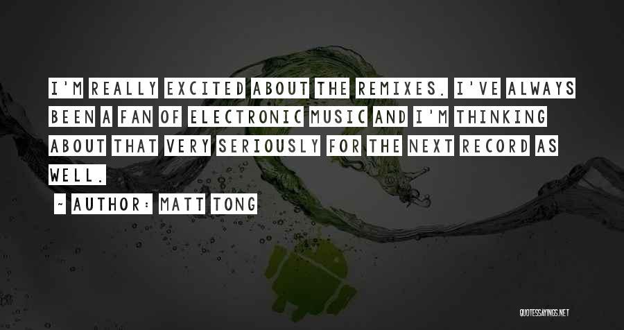 Matt Tong Quotes 285394