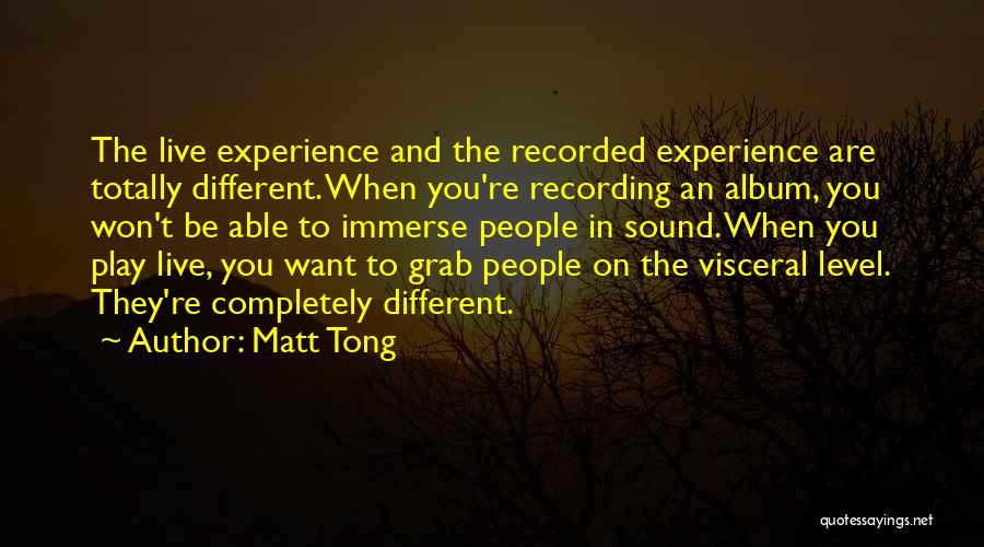Matt Tong Quotes 650613