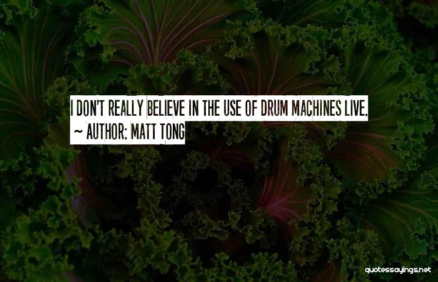 Matt Tong Quotes 700230