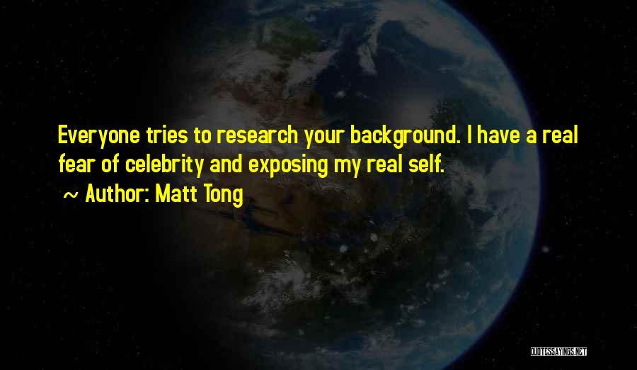 Matt Tong Quotes 932953