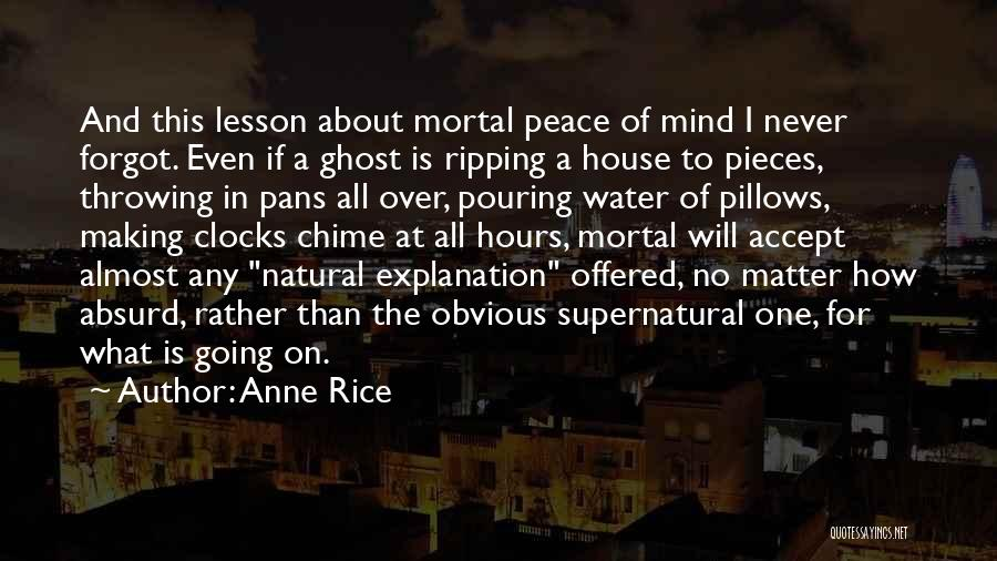 Matter Over Mind Quotes By Anne Rice