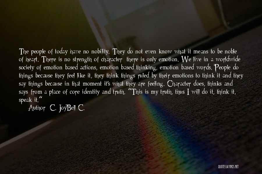 Matter Over Mind Quotes By C. JoyBell C.