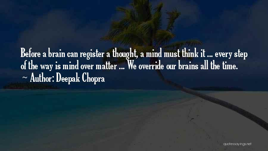 Matter Over Mind Quotes By Deepak Chopra