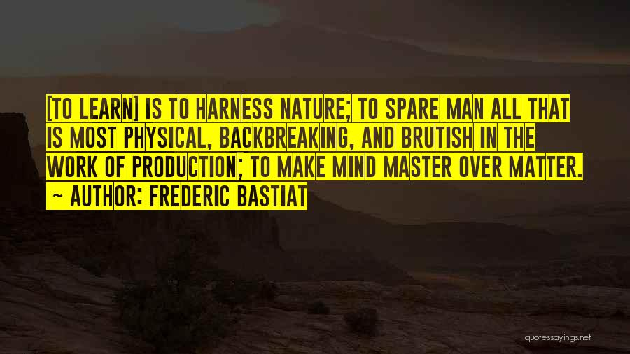 Matter Over Mind Quotes By Frederic Bastiat