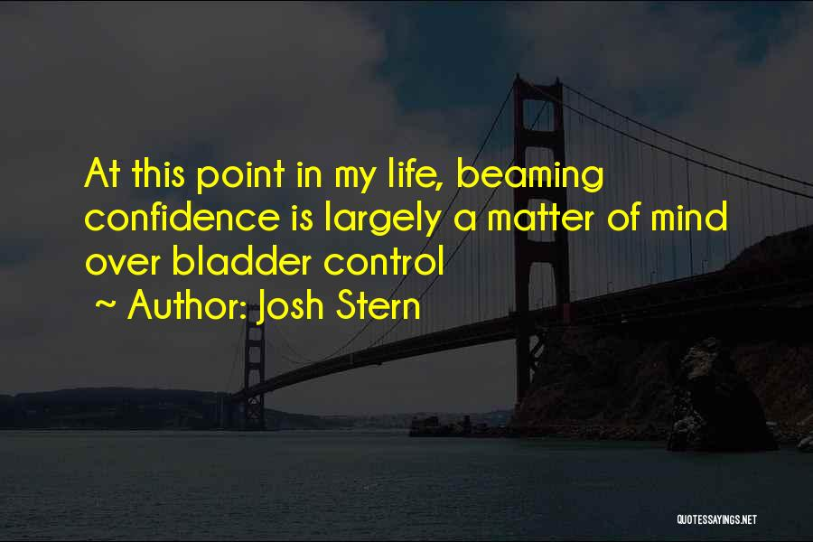 Matter Over Mind Quotes By Josh Stern