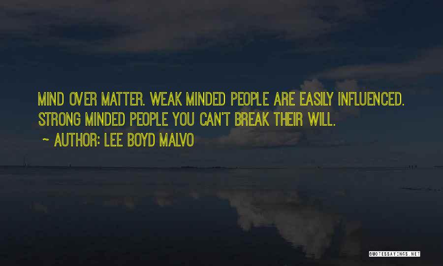 Matter Over Mind Quotes By Lee Boyd Malvo