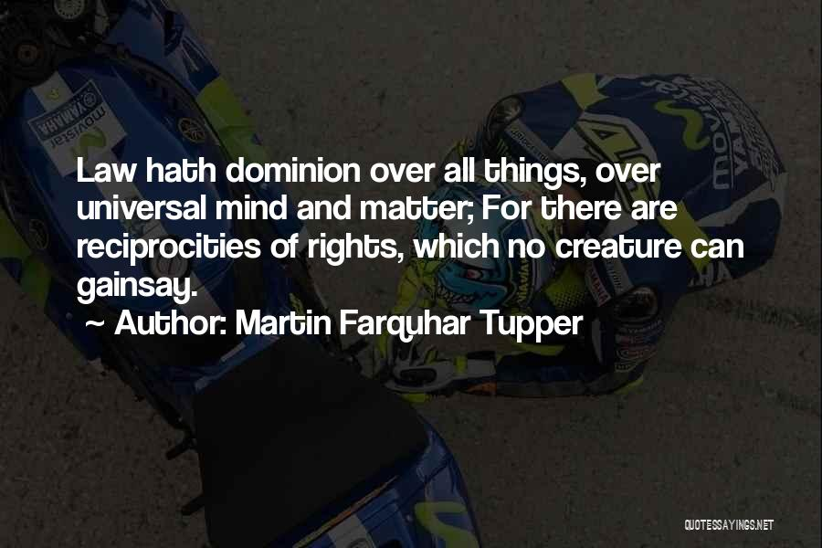 Matter Over Mind Quotes By Martin Farquhar Tupper