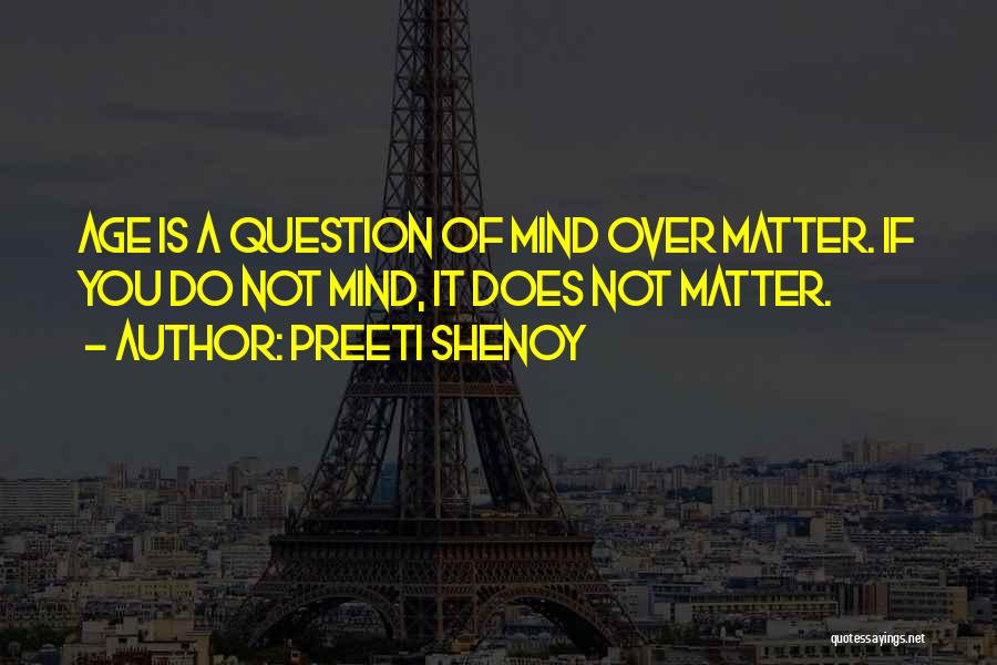 Matter Over Mind Quotes By Preeti Shenoy