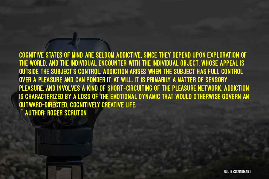 Matter Over Mind Quotes By Roger Scruton