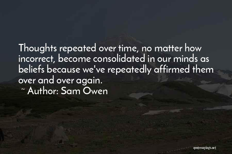 Matter Over Mind Quotes By Sam Owen