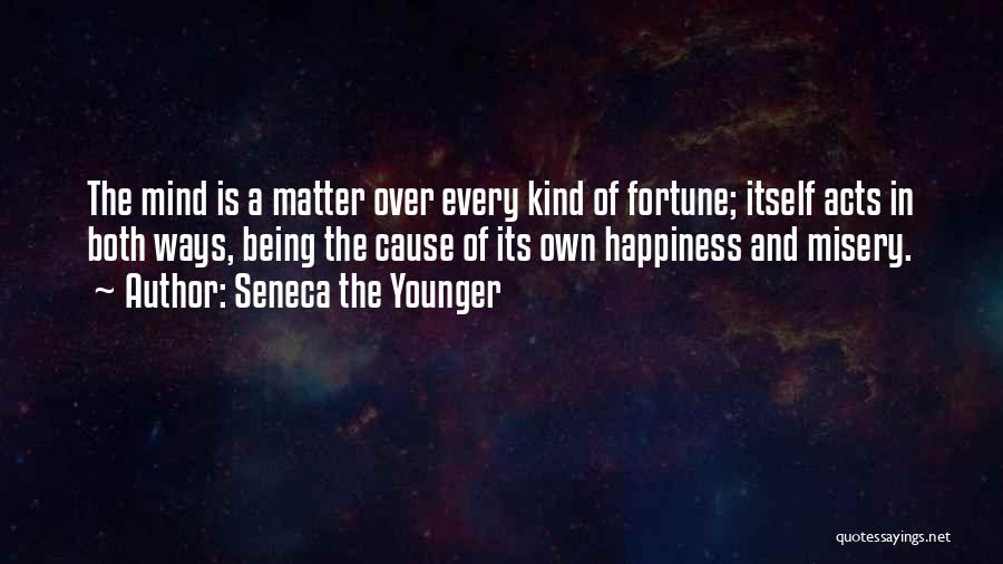 Matter Over Mind Quotes By Seneca The Younger