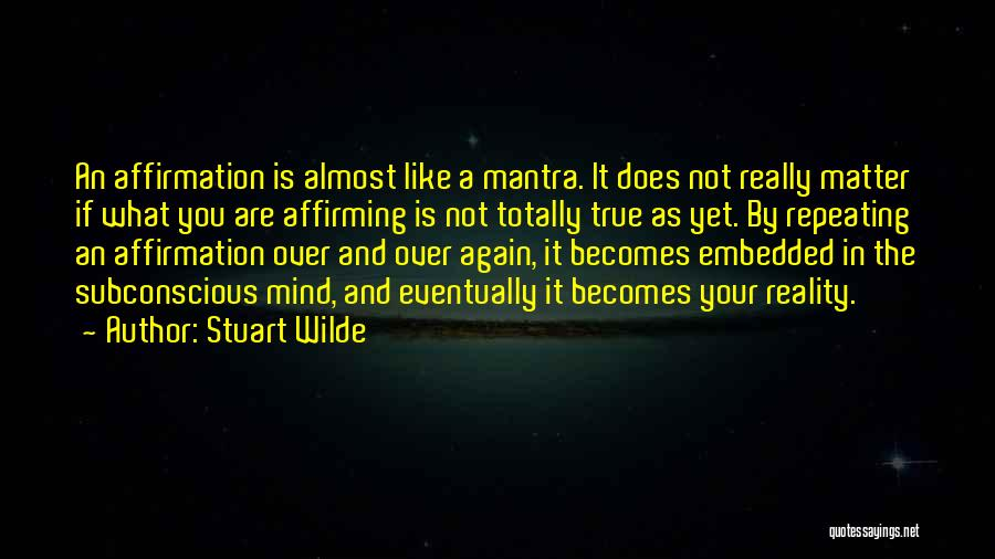 Matter Over Mind Quotes By Stuart Wilde