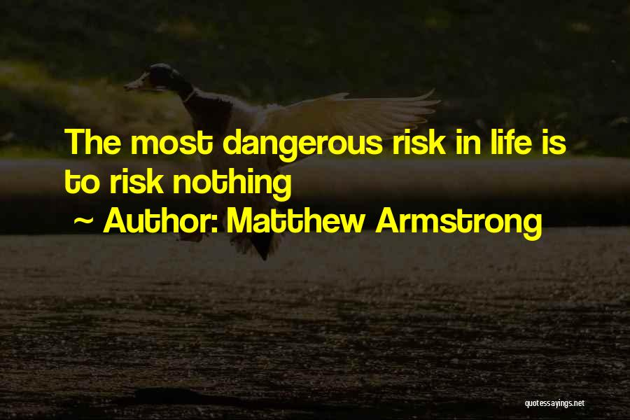 Matthew Armstrong Quotes 622948