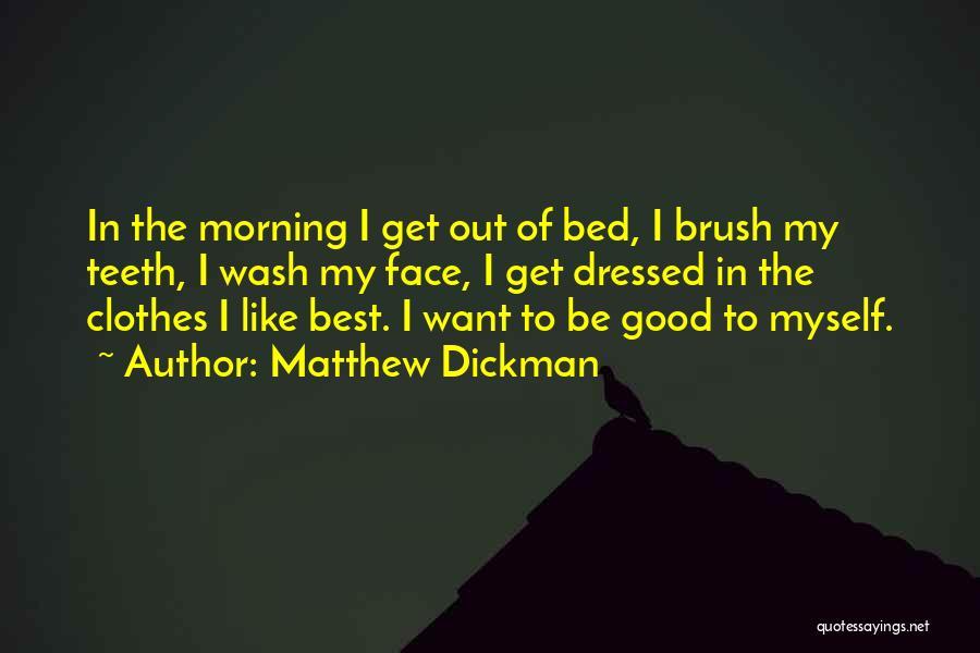 Matthew Dickman Quotes 723792