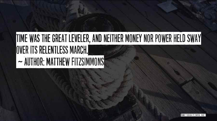 Matthew FitzSimmons Quotes 1648789