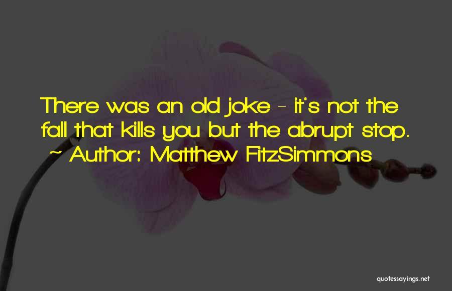 Matthew FitzSimmons Quotes 1931066