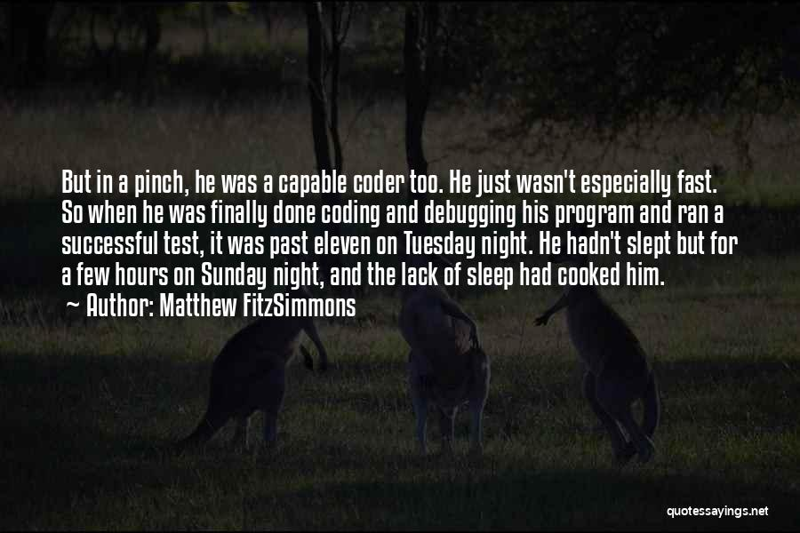 Matthew FitzSimmons Quotes 2127703